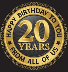 20 years happy birthday to you from all of us gold vector image vector image