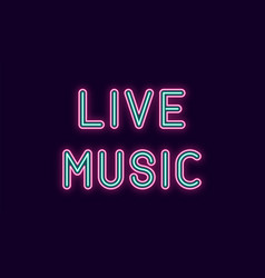 Neon inscription of live music vector