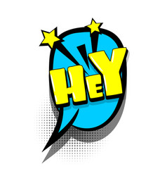 comic book text bubble advertising hey vector image