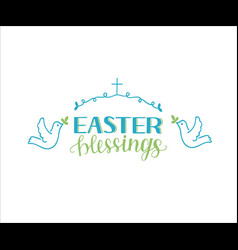 hand lettering with inscription easter blessings vector image