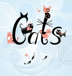 inscription cats with cats vector image