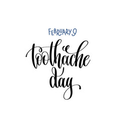 February 9 - toothache day - hand lettering vector