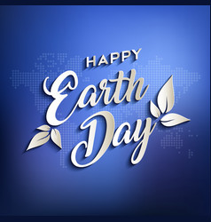 happy earth day quote design on world map vector image
