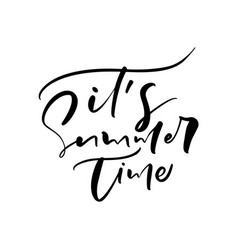 it s summer time hand drawn lettering calligraphy vector image