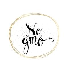 No GMO inscription Hand drawn tag or label vector
