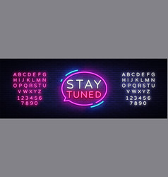 Stay tuned neon signs stay tuned design vector