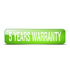 5 years warranty green square 3d realistic vector image