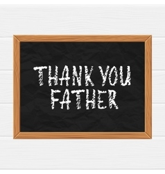 Thank you father vector image vector image