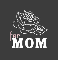 for mom rose black background image vector image