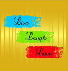 word sayings live laugh love vector image