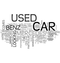 a used mercedes benz can be found online quickly vector image vector image