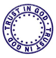 Grunge textured trust in god round stamp seal vector