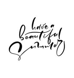 have a beautiful summer hand drawn lettering vector image