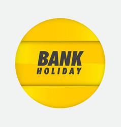 bank holiday poster design vector image