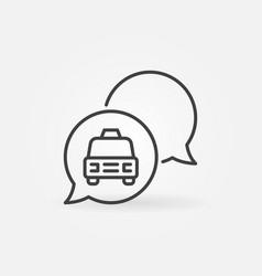 taxi speech bubbles concept outline icon vector image