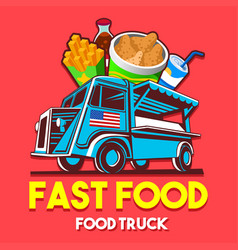Food truck fast food restaurant delivery service vector