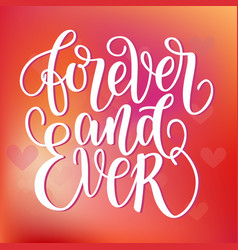 Forever and ever black and white hand written vector