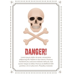 Poster of danger with skull and crossbones vector image vector image