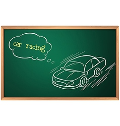 A blackboard with a drawing of a car racing vector image vector image