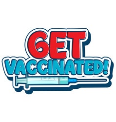 Get vaccinated font in cartoon style isolated on vector