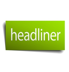 Headliner green paper sign isolated on white vector