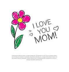 i love my mom doodle greeting card for mothers day vector image