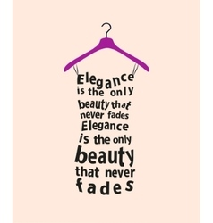 Woman dress with the quote vector image