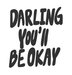 Darling you will be okay hand drawn vector