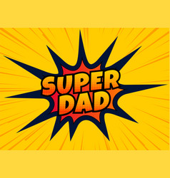 super dad design for happy fathers day vector image