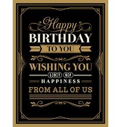 Vintage frame Happy Birthday card typography vector image vector image