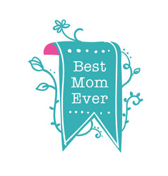 Best mom ever green ribbon background image vector