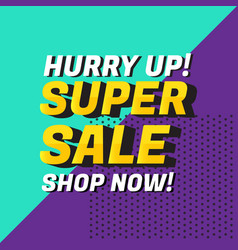 hurry up super sale banner vector image
