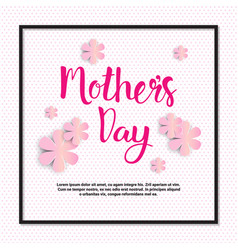 mother day card background poster holiday greeting vector image
