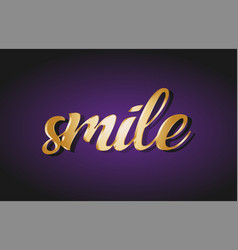 smile gold golden text postcard banner logo vector image