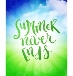 Summer never ends vector image