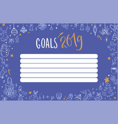 goals 2019 design template with christmas vector image