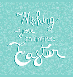 easter greeting card quote on holiday background vector image