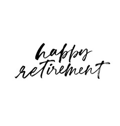 Happy retirement phrase modern calligraphy vector