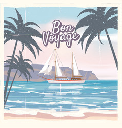 Travel poster concept have nice trip - bon voyage vector