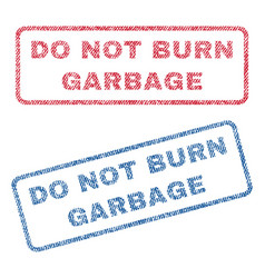 Do not burn garbage textile stamps vector