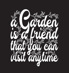gardener quotes and slogan good for t-shirt a vector image