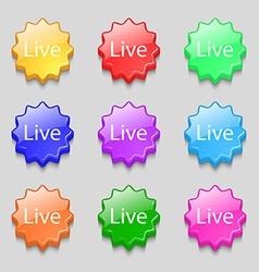 Live sign icon Symbols on nine wavy colourful vector