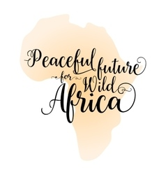 Peaceful future for wild Africa Calligraphy vector