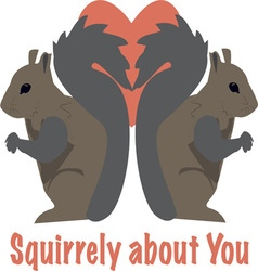 Squirrely About You vector image