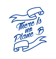 there is no planet b quote lettering about eco vector image