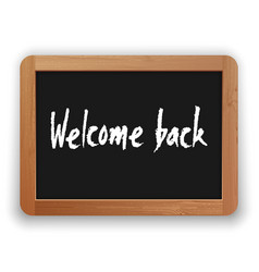 welcome back phrase on a blackboard vector image