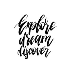 Hand lettering explore dream discover vector