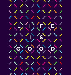 Life is good typography outstanding motivation vector