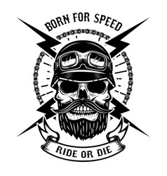 Born for speed ride or die human skull in racer vector