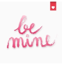 Be mine hand drawn lettering vector image